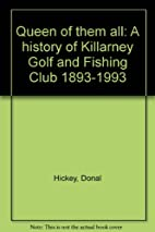 Queen of them all: A history of Killarney…