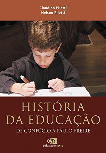 História da Educação. De Confúcio a Paulo Freire