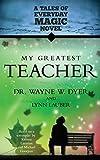 My Greatest Teacher (Tales of Everyday Magic)