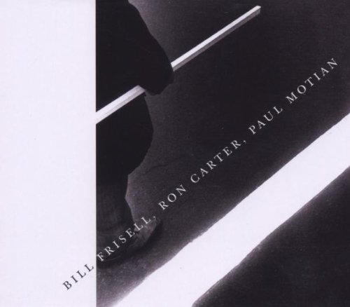 Bill Frisell, Ron Carter, Paul Motian by Nonesuch
