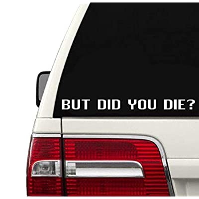 BUT DID You DIE? 6
