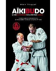 Aïkibudo : La voie de l'harmonie par la pratique martiale
