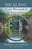 Healing Your Wounded Relationship: How to Break