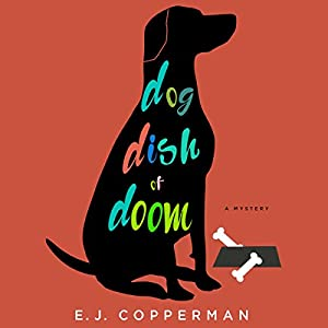 Dog Dish of Doom: An Agent to the Paws Mystery Audiobook by E.J. Copperman Narrated by Christy Romano