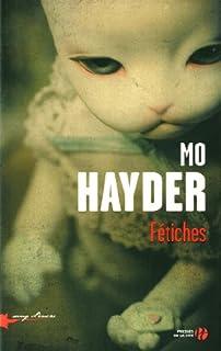 Fétiches, Hayder, Mo