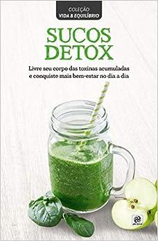Coleção vida & equilíbrio - Sucos Detox