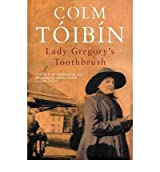 (LADY GREGORY'S TOOTHBRUSH) BY [TOIBIN, COLM](AUTHOR)PAPERBACK