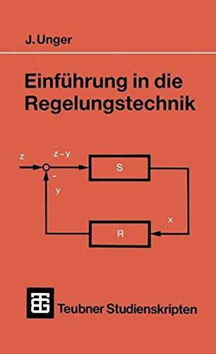 Einführung in die Regelungstechnik (Teubner Studienskripten Mechanik)