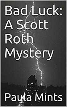 Bad Luck: A Scott Roth Mystery by [Mints, Paula]