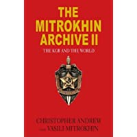 The Mitrokhin Archive II: The KGB and the World