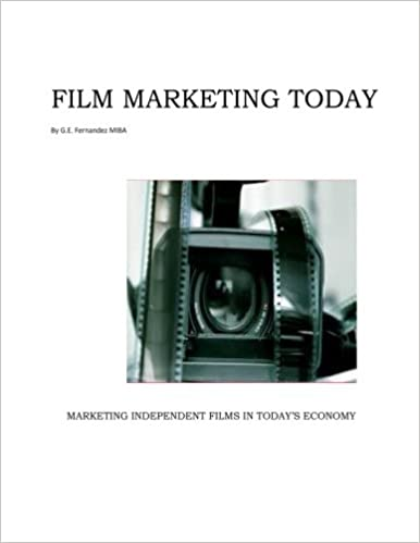 Film Marketing Today: George Edward Fernandez: 9781497337411