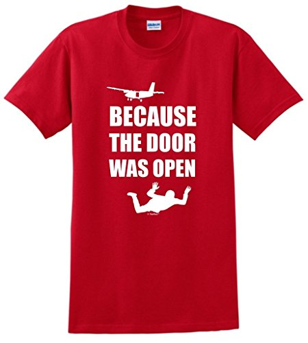 Skydiving Gift Because the Door was Open Skydiver T-Shirt Small Red