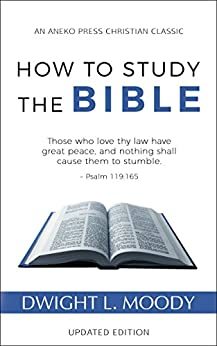 How to Study the Bible: Updated Edition by [Moody, Dwight L.]