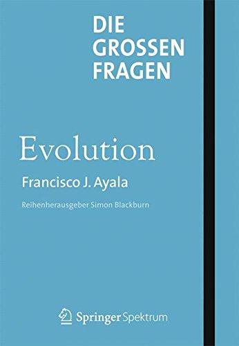 Die großen Fragen - Evolution  [Ayala, Francisco J] (Tapa Dura)