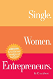 Single. Women. Entrepreneurs. Second Edition