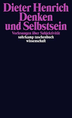 Denken und Selbstsein: Vorlesungen über Subjektivität (suhrkamp taschenbuch wissenschaft) Taschenbuch – 8. Februar 2016 Dieter Henrich Suhrkamp Verlag 3518297708 Erste Philosophie