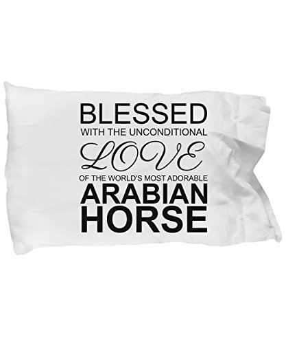 Arabian Horse Pillow Case - Blessed with the Unconditional Love - Cute Mom Dad Pillowcase Bedding Cushion Cover Gift Stuff Accessories For Horse Lover by BarborasBoutique