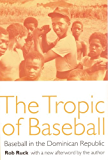 The Tropic of Baseball: Baseball in the Dominican Republic