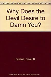 Hardcover Why Does the Devil Desire to Damn You? Book