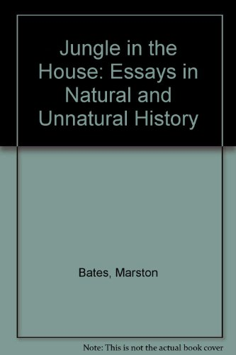A jungle in the house: essays in natural and unnatural history