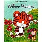 Wilbur Waited