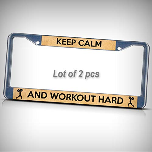 Set of 2 Pcs - Keep Calm and Workout Hard Metal Tag Holder Car Auto License Plate Frame Decorative Border - Two Pre Drilled Holes by Man Cave Decorative Signs