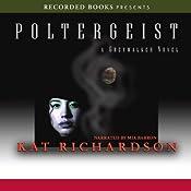Poltergeist: Greywalker, Book 2 | Kat Richardson