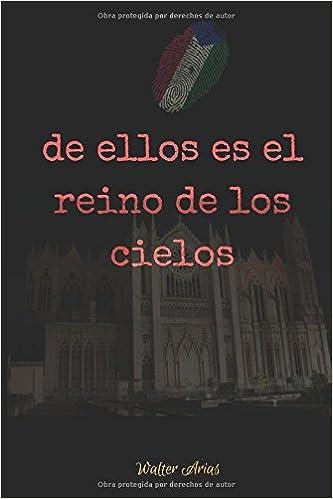Amazon.com: de ellos es el reino de los cielos (Spanish Edition) (9781541062184): Walter Arias: Books