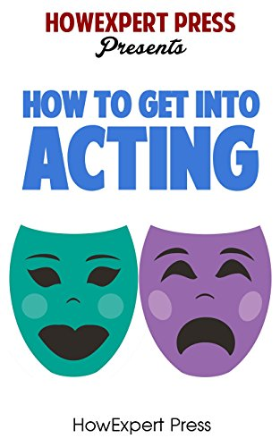 How To Get Into Acting - Your Step-By-Step Guide To Get Into Acting