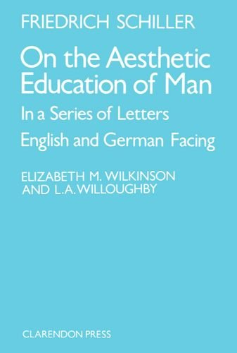 On the Aesthetic Education of Man in a Series of Letters (English and German Edition) by Friedrich Schiller