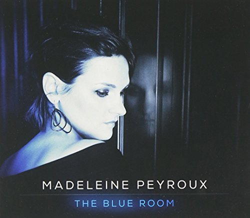 The Blue Room by Madeleine Peyroux (2013-03-05)