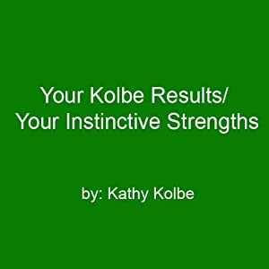 Your Kolbe Result/Your Instinctive Strengths Speech