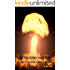 The Mushroom King: The Tale of Surviving a Nuclear Holocaust