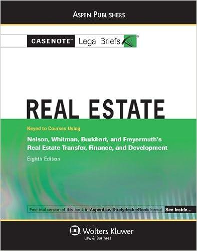 Real Estate: Nelson Whitman Burkhart & Freyermuth 8e