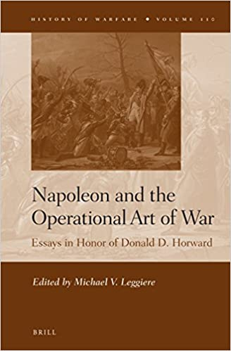 amazon com napoleon and the operational art of war essays in  napoleon and the operational art of war essays in honor of donald d horward history of warfare