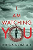 Book cover from I Am Watching You by Teresa Driscoll