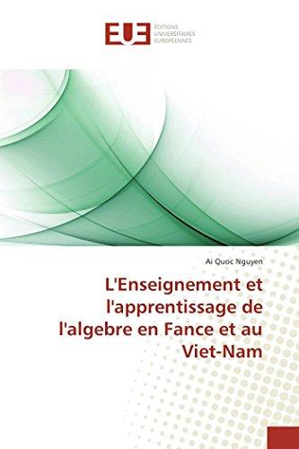 L'Enseignement et l'apprentissage de l'algebre en Fance et au Viet-Nam (French Edition) by Éditions universitaires européennes