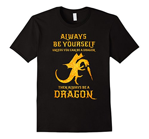 Always Be Yourself Dragon T Shirt Gift For Dragon Lovers