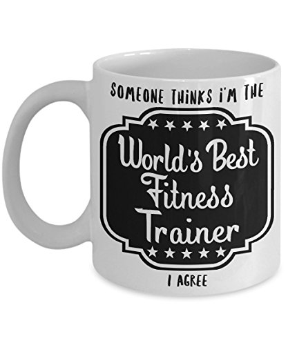 Fitness Trainer Gifts - Someone Thinks I'm the World's Best Fitness Trainer I Agree - White Ceramic Mug (Champ Visor)