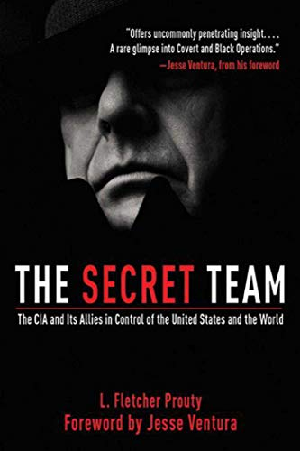 The Secret Team: The CIA and Its Allies in Control
