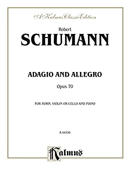 Adagio and Allegro, Opus 70: For French Horn Solo (Kalmus Edition)