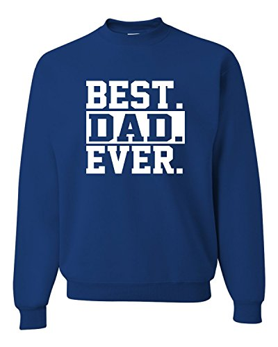 Go All Out Screenprinting Large Royal Adult Best Dad Ever #1 Dad World's Greatest Dad Fathers Day Sweatshirt Crewneck