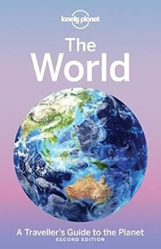 Lonely Planet - The World: A Traveller's Guide to the Planet (Travel Guide)