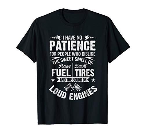 Funny Drag Racing T-Shirt No Patience Race Fuel Burnt - Gear Drag Racing