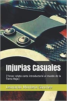 Injurias Casuales: (Tercer relato corto introductorio al mundo de la Tierra Roja)