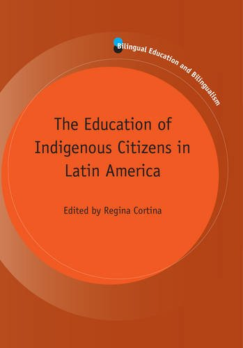 The Education of Indigenous Citizens in Latin America (Bilingual Education & Bilingualism)