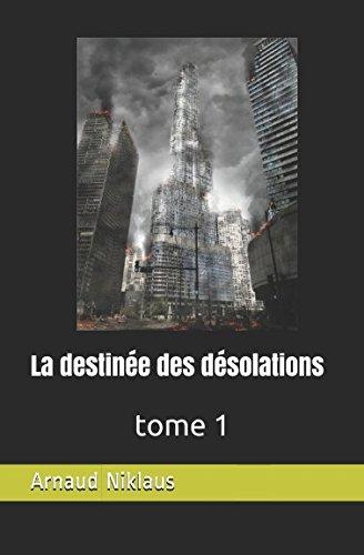 La destinée des désolations: tome 1 (French Edition)