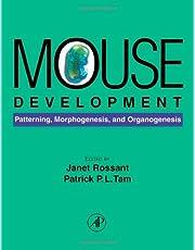 Mouse Development: Patterning, Morphogenesis, and Organogenesis