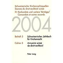 Schweizerische Kirchenrechtsquellen. Sources du droit ecclésial suisse: III: Konkordate und weitere Vertraege / Concordats et autres accords