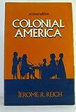 Colonial America, Reich, Jerome R., 0131511769